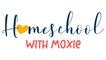 Homeschool with Moxie