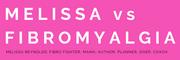 Melissa vs Fibromyalgia