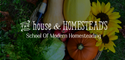 The House & Homestead's School of Modern Homesteading