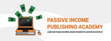 Passive Income Publishing Academy