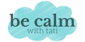Be Calm With Tati