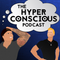 The Hyper Conscious Podcast