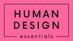 Human Design Essentials