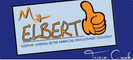 My ELBERT™: EVERYONE LEARNS BETTER EMBRACING REVOLUTIONARY TEACHING!!!