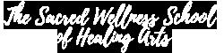 The Sacred Wellness School of Healing Arts