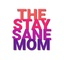 The Stay Sane Mom