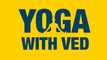 Yoga with Ved