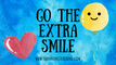 Go the Extra Smile