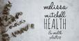 Melissa Mitchell // Health & Wealth