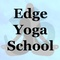 Edge Yoga School®