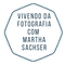 MARTHA SACHSER - Vivendo da Fotografia