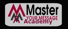 Master Your Message Academy