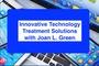 Innovative Technology Treatment Solutions