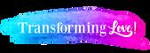 Transforming Love!