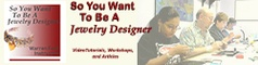 So You Want To Be A Jewelry Designer