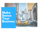 Make Dance Your Business