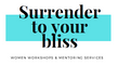 Surrender To Your Bliss by Arielle B.