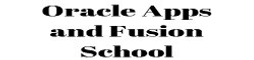 Oracle Apps and Fusion School