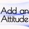 Add an Attitude