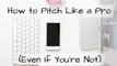 How to Pitch Like a Pro (Even if You're Not)