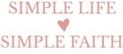 Simple Life Simple Faith