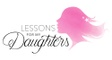 Lessons For My Daughters