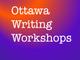 Ottawa Writing Workshops