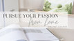 Pursue Your Passion From Home
