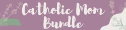 Catholic Mom Bundle