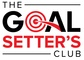 The Goal Setter's Club