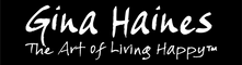 Gina Haines, The Art of Living Happy™