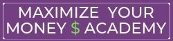 Maximize Your Money Academy