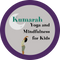 Kumarah Yoga and Mindfulness for Kids