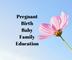 Pregnant - Birth - Baby - Family -Edu
