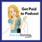 Get Paid to Podcast!