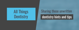 All Things Dentistry