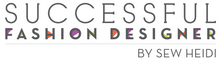 Successful Fashion Designer by Sew Heidi