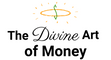 The Divine Art of Money