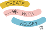 Create with Kelsey Sapp