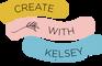 Create with Kelsey Sapp