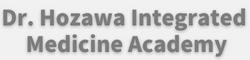 Dr. Hozawa Integrated Medicine Academy