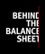 Behind the Balance Sheet