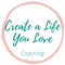 Create a Life You Love Coaching