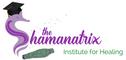 The Shamanatrix Institute for Healing