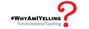 Why Am I Yelling? Transformational Coaching