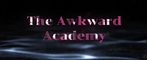 The Awkward Academy