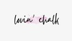 Lovin Chalk