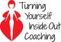 Turning Yourself Inside Out Coaching