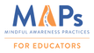 Mindful Awareness Practices (MAPs)