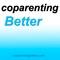 CoParenting Better